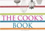 The Cook's Book Techniques and Tips from the World's Master Chefs PDF