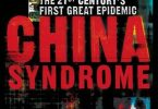 China Syndrome The True Story of the 21st Century's First Great Epidemic