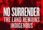 No Surrender The Land Remains Indigenous