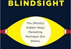 Blindsight The (Mostly) Hidden Ways Marketing Reshapes Our Brains EPUB