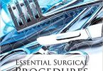 Essential Surgical Procedures 1st Edition PDF