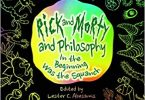 Rick and Morty and Philosophy In the Beginning Was the Squanch EPUB