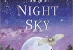 Through the Night Sky A collection of amazing adventures under the stars PDF